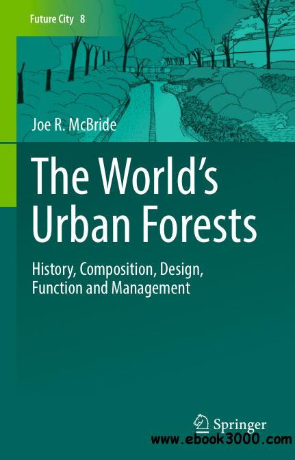 The World S Urban Forests History Composition Design Function And Management Free Ebooks
