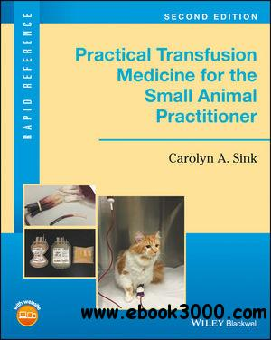 Practical Transfusion Medicine for the Small Animal Practitioner, 2nd Edition