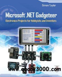 Microsoft .NET Gadgeteer: Electronics Projects for Hobbyists and Inventors [repost]