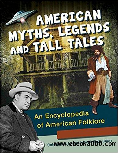 American Myths, Legends, and Tall Tales: An Encyclopedia of American Folklore (3 Volumes)