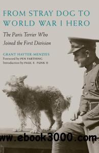 From Stray Dog to World War I Hero : The Paris Terrier Who Joined the First Division
