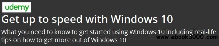 Get up to speed with Windosw 10