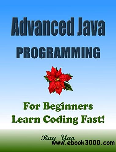 Advanced Java: Programming, For Beginners, Learn Coding Fast
