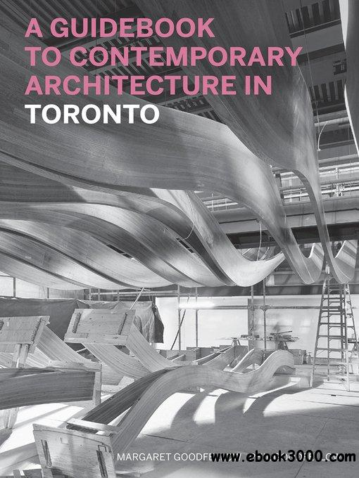 A Guidebook to Contemporary Architecture in Toronto