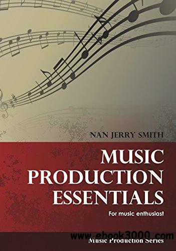 Music Production Essentials (Music Production Series)