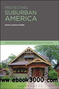 Protecting Suburban America: Gentrification, Advocacy and the Historic Imaginary