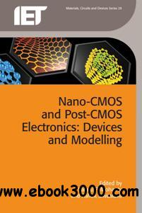 Nano-CMOS and Post-CMOS Electronics: Devices and Modelling