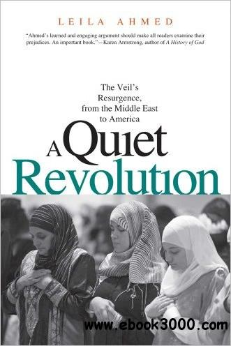 A Quiet Revolution: The Veil��s Resurgence, from the Middle East to America
