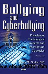 Bullying and Cyberbullying : Prevalence, Psychological Impacts and Intervention Strategies