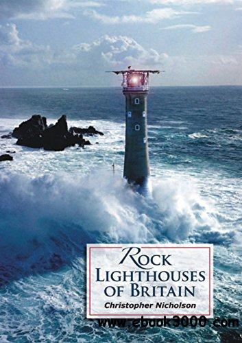 Rock Lighthouses of Britain, 3rd Edition