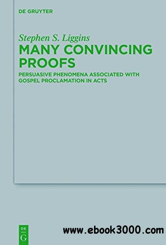 Many Convincing Proofs. Persuasive Phenomena associated with Gospel Proclamation in Acts