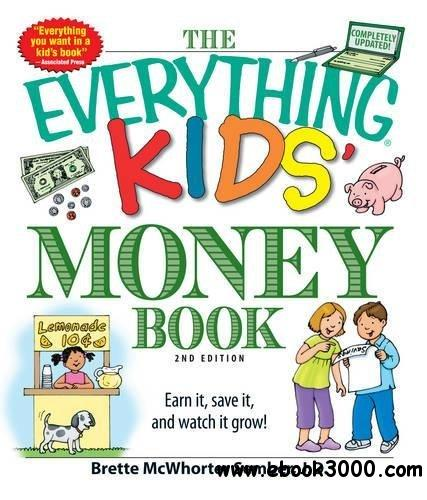 The Everything Kids' Money Book: Earn it, save it, and watch it grow!, 2nd Edition