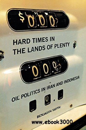 Hard Times in the Lands of Plenty: Oil Politics in Iran and Indonesia