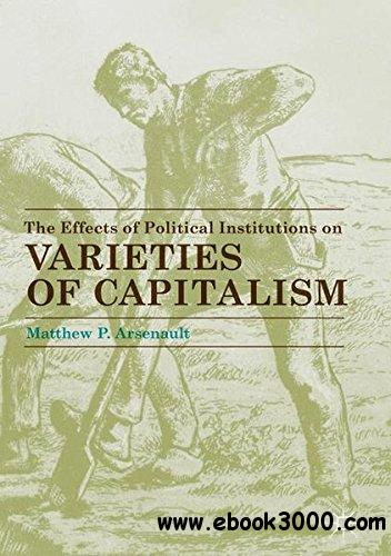 The Effects of Political Institutions on Varieties of Capitalism