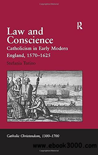 Law and Conscience: Catholicism in Early Modern England, 1570-1625
