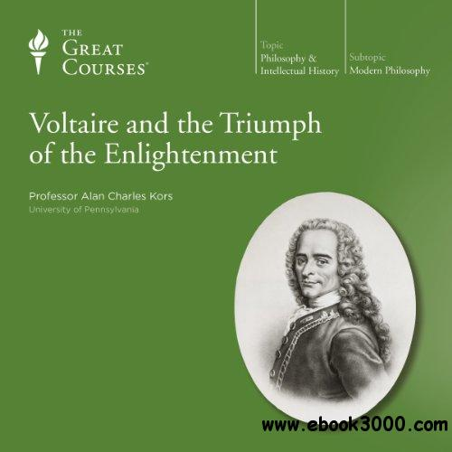 Voltaire and the Triumph of the Enlightenment [TTC Audio]