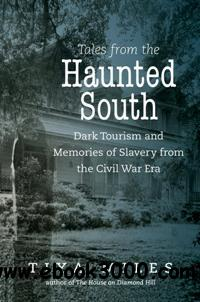 Tales From the Haunted South : Dark Tourism and Memories of Slavery From the Civil War Era