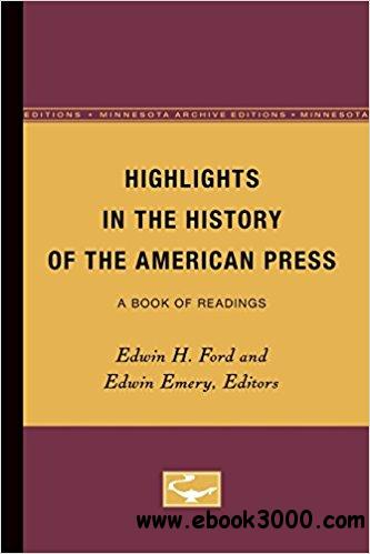 Highlights in the History of the American Press: A Book of Readings