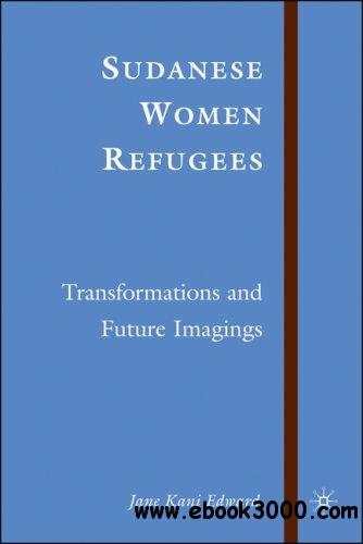 Sudanese Women Refugees: Transformations and Future Imaginings