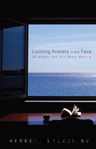 Looking Anxiety in the Face: Wisdom for All Who Worry (Living Well) (Living Well (Augsburg))