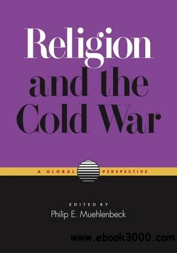 Religion and the Cold War: A Global Perspective