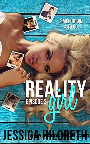 Reality Girl : Episode Three  (Behind The Scenes Book 3)