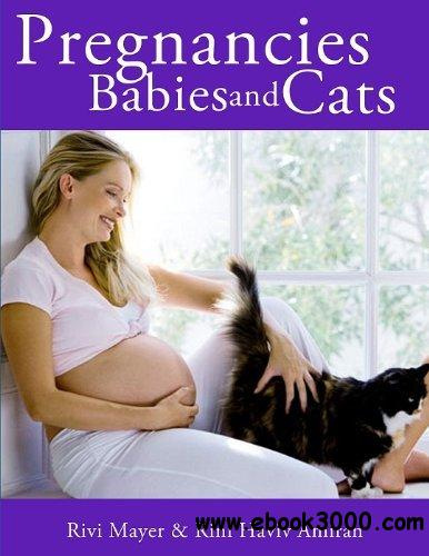 Pregnancies, Babies and Cats (The Practical Guides for Cat Lovers Book 1)