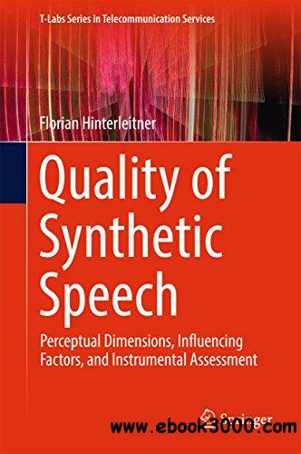 Quality of Synthetic Speech: Perceptual Dimensions, Influencing Factors, and Instrumental Assessment