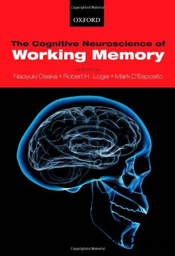 The Cognitive Neuroscience of Working Memory