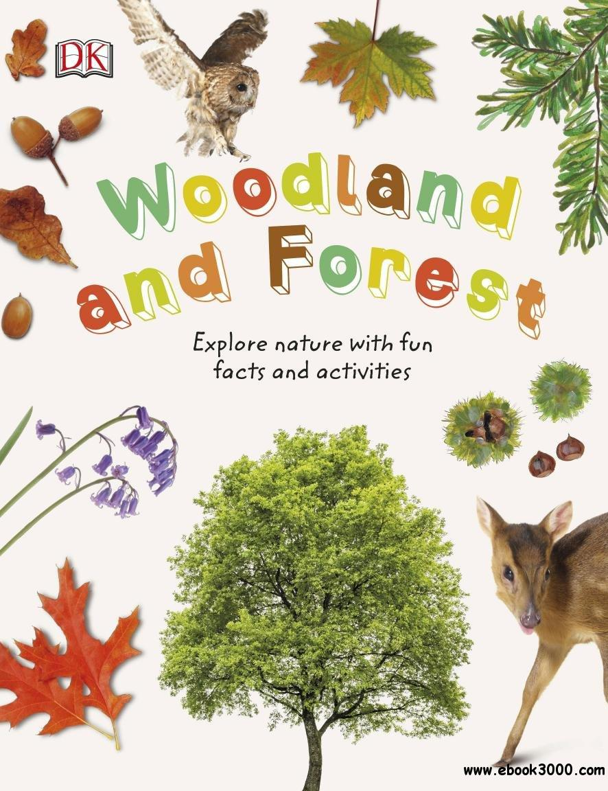 Woodland and Forests: Explore the world of trees, leaves, and woodland animals
