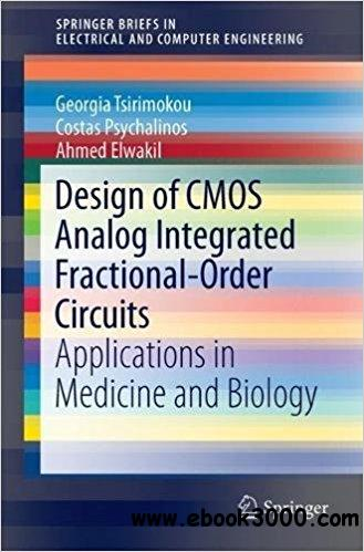Design of CMOS Analog Integrated Fractional-Order Circuits: Applications in Medicine and Biology