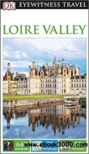 Dk Eyewitness Travel Guide: Loire Valley