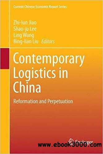 Contemporary Logistics in China: Reformation and Perpetuation
