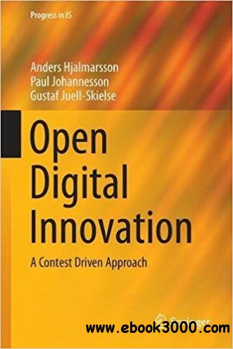 Open Digital Innovation: A Contest Driven Approach