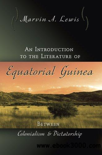 An Introduction to the Literature of Equatorial Guinea: Between Colonialism and Dictatorship