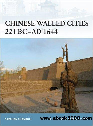 Chinese Walled Cities 221 BC- AD 1644 (Fortress, 84)