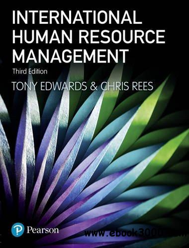 International Human Resource Management: Globalization, National Systems and Multinational Companies, 3rd edition