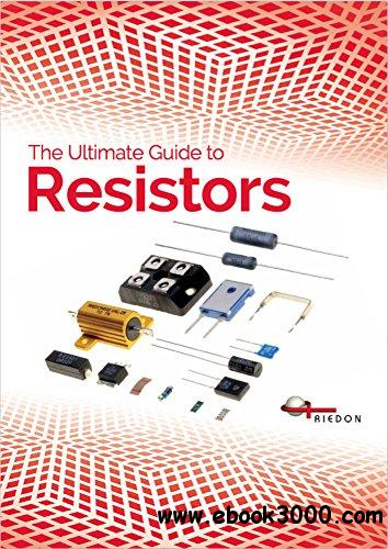 The Ultimate Guide to Resistors
