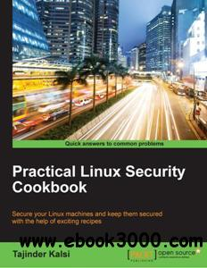 Practical Linux Security Cookbook