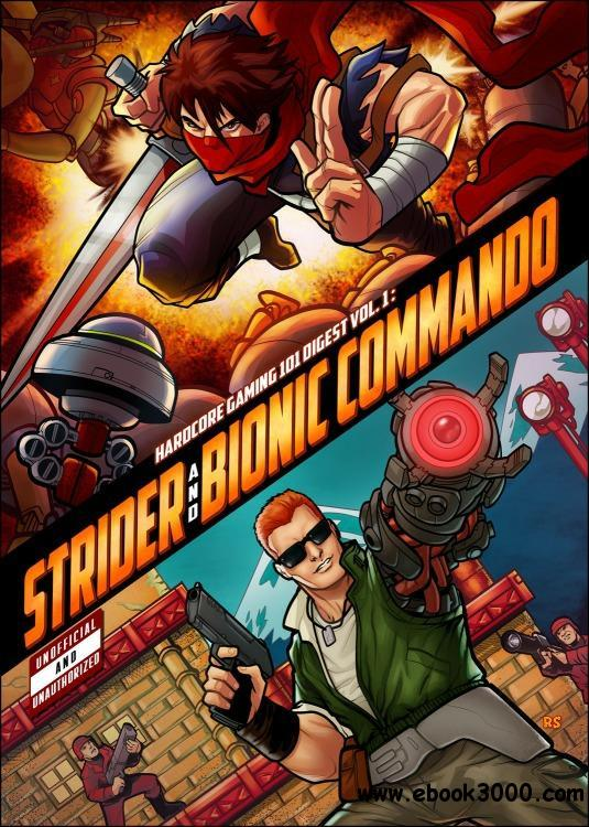 Hardcore Gaming 101 Digest Vol. 1: Strider and Bionic Commando