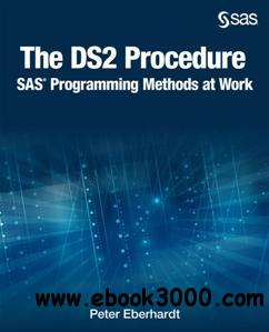 The DS2 Procedure : SAS Programming Methods at Work