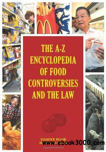 The A-Z Encyclopedia of Food Controversies and the Law