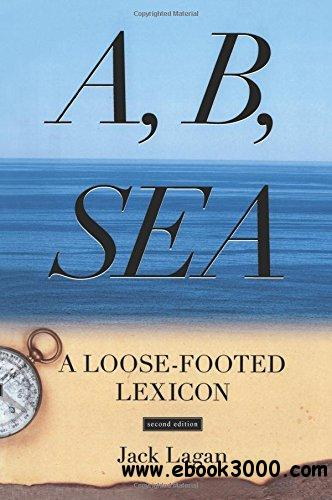 A, B, Sea: A Loose-Footed Lexicon