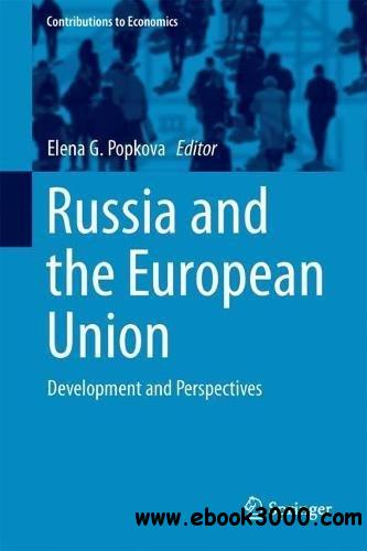Russia and the European Union: Development and Perspectives (Contributions to Economics)