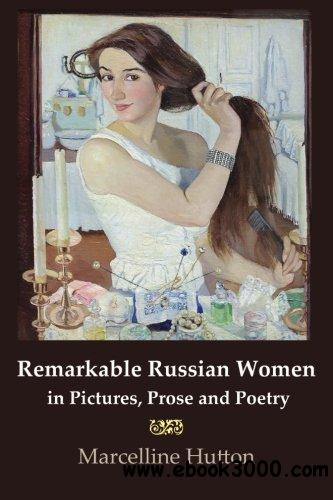 Remarkable Russian Women in Pictures, Prose and Poetry