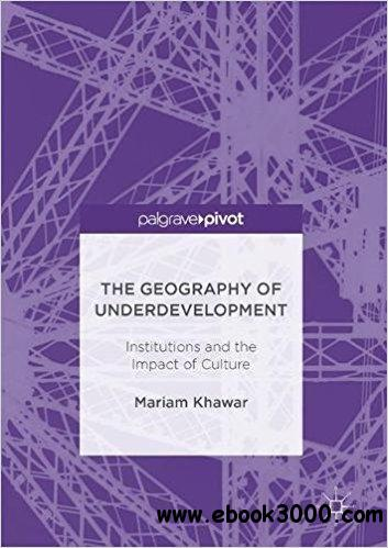 The Geography of Underdevelopment: Institutions and the Impact of Culture
