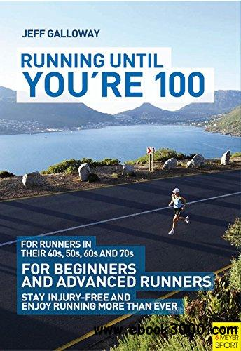 Running Until You're 100, 3rd Edition