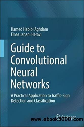 Guide to Convolutional Neural Networks: A Practical Application to Traffic-Sign Detection and Classification