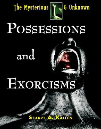 Possessions and Exorcisms (Mysterious & Unknown)