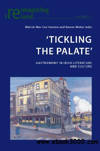 ��Tickling the Palate��: Gastronomy in Irish Literature and Culture